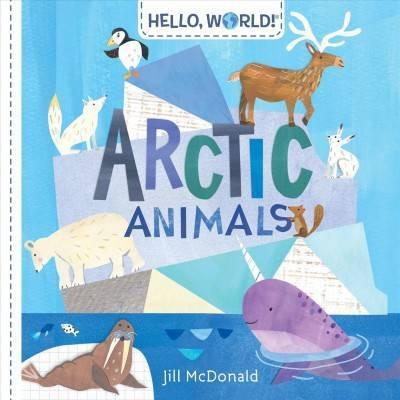 Hello, World! Arctic Animals - by Jill McDonald (Board_book)
