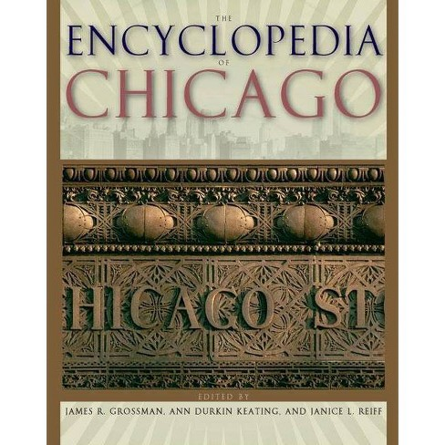 The Encyclopedia of Chicago - (Hardcover) - image 1 of 1