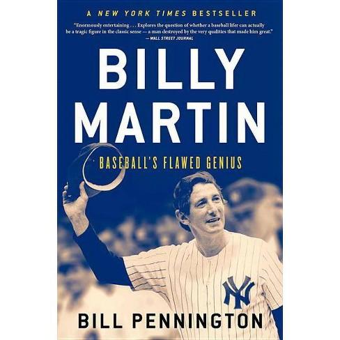 Billy Martin - by  Bill Pennington (Paperback) - image 1 of 1