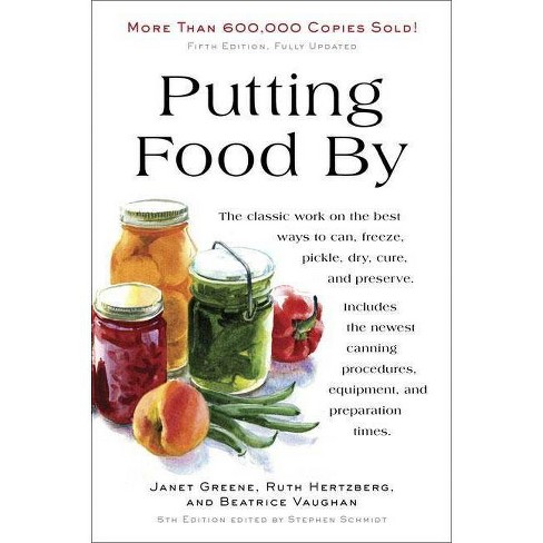 Putting Food by - 5 Edition by  Ruth Hertzberg & Janet Greene & Beatrice Vaughan (Paperback) - image 1 of 1