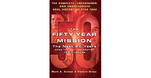 Fifty-Year Mission : The Next 25 Years: From the Next Generation to J. J. Abrams; the Complete, - image 1 of 1