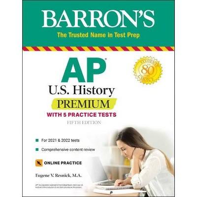 AP Us History Premium - (Barron's Test Prep) 5th Edition by  Eugene V Resnick (Paperback)
