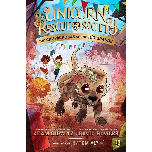 The Chupacabras of the R�o Grande - (Unicorn Rescue Society) by  Adam Gidwitz & David Bowles - image 1 of 1