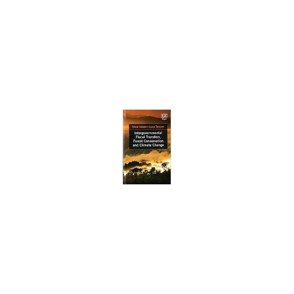 Intergovernmental Fiscal Transfers, Forest Conservation and Climate Change (Hardcover) (Silvia Irawan &