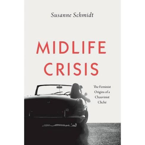 Midlife Crisis - by  Susanne Schmidt (Paperback) - image 1 of 1