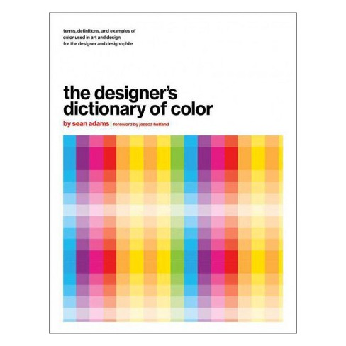 Designer's Dictionary of Color (Hardcover) (Sean Adams) - image 1 of 1