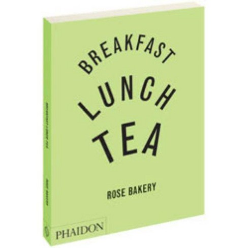 Breakfast, Lunch, Tea - by  Rose Carrarini (Hardcover) - image 1 of 1