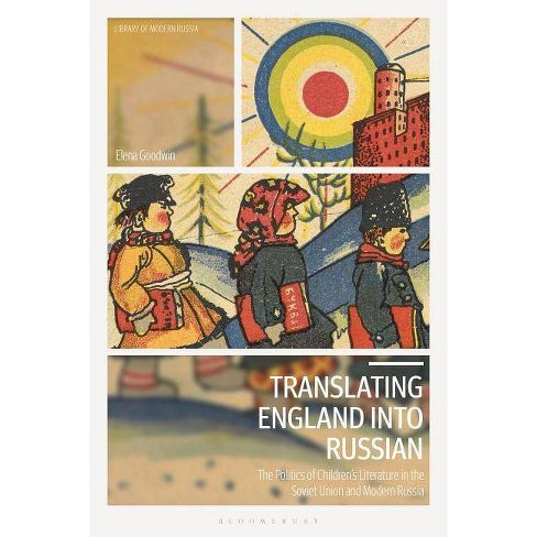 Translating England Into Russian - (Library of Modern Russia) by  Elena Goodwin (Hardcover) - image 1 of 1
