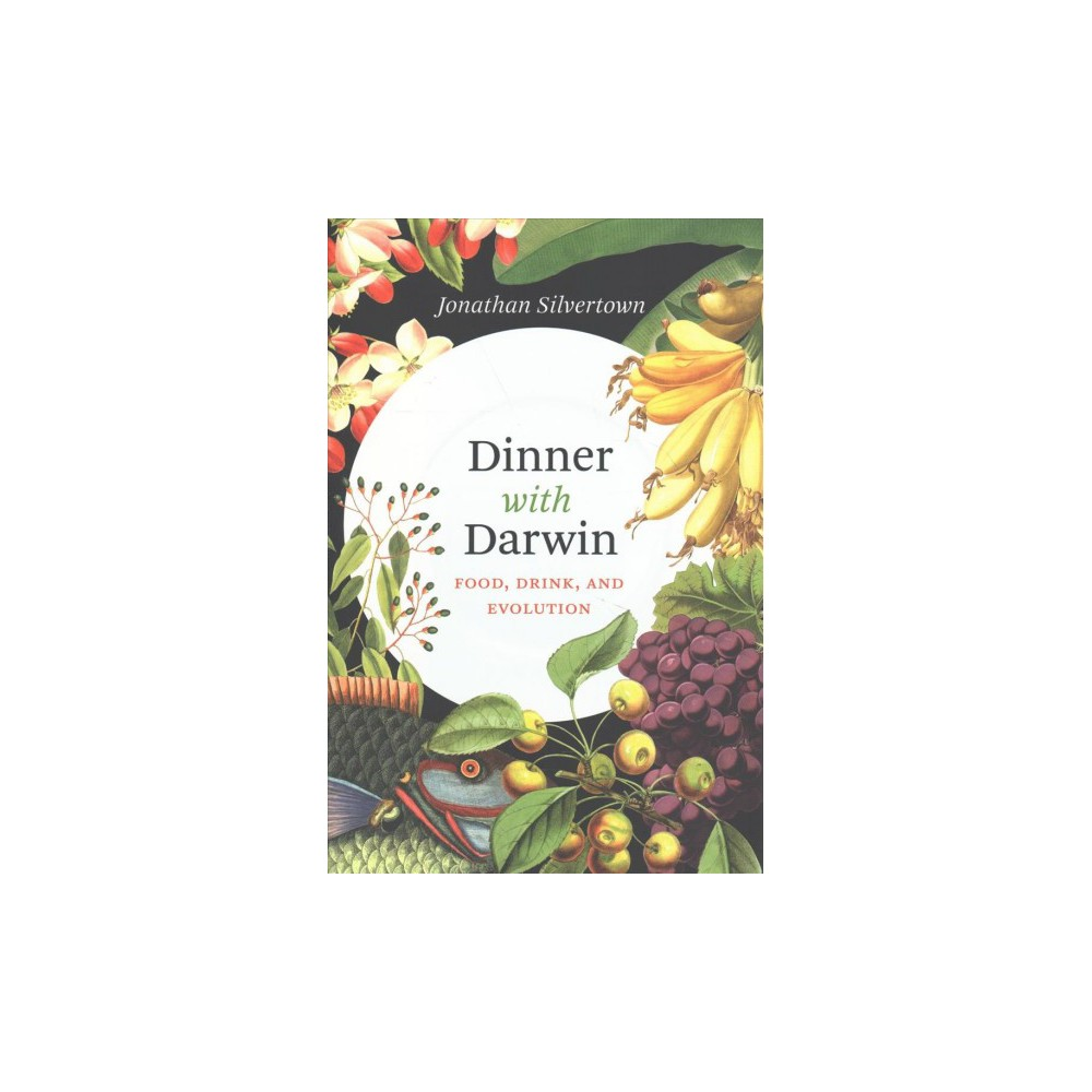 Dinner with Darwin : Food, Drink, and Evolution - by Jonathan Silvertown (Hardcover) Dinner with Darwin : Food, Drink, and Evolution - by Jonathan Silvertown (Hardcover)