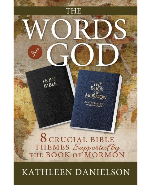 Words of God : 8 Crucial Bible Themes Supported by the Book of Mormon -  (Paperback) - image 1 of 1