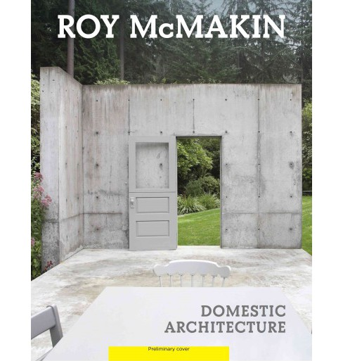 Domestic Architecture (Hardcover) (Roy McMakin) - image 1 of 1