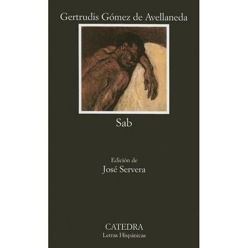Sab - (Letras Hispanicas) 7th Edition by  Gertrudis Gomez De Avellaneda (Paperback) - image 1 of 1