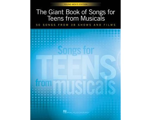 Giant Book of Songs for Teens from Musicals : Young Men's Edition: 50 Songs from 38 Shows and Films - image 1 of 1