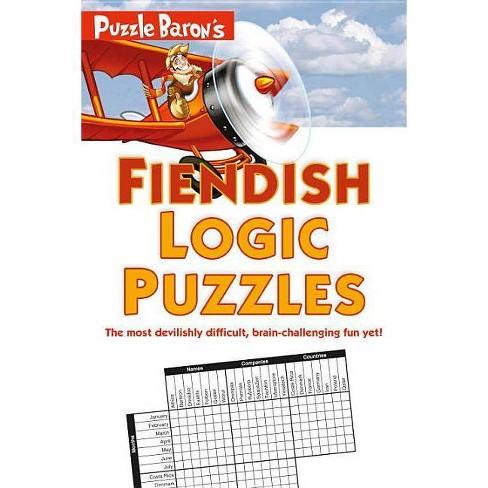 Puzzle Baron's Fiendish Logic Puzzles - (Paperback)