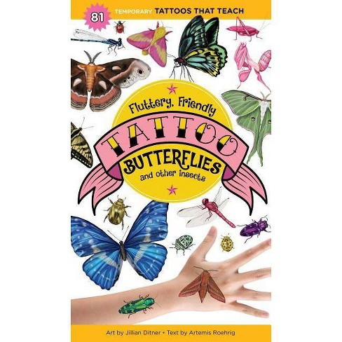 Fluttery, Friendly Tattoo Butterflies and Other Insects - (Tattoos That Teach) by  Artemis Roehrig - image 1 of 1