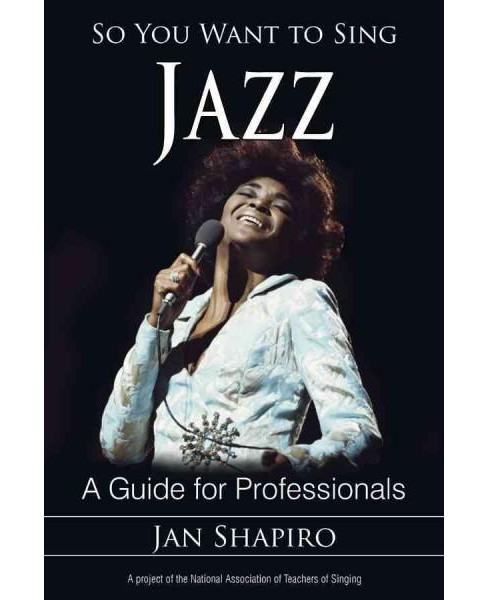 So You Want to Sing Jazz : A Guide for Professionals (Paperback) (Jan Shapiro) - image 1 of 1