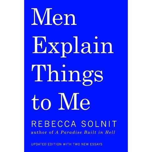 Men Explain Things to Me - 2 Edition by  Rebecca Solnit (Paperback) - image 1 of 1