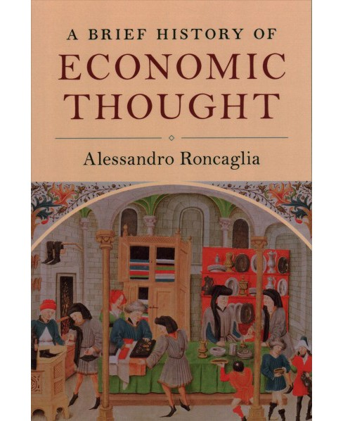 Brief History of Economic Thought (Paperback) (Alessandro Roncaglia) - image 1 of 1