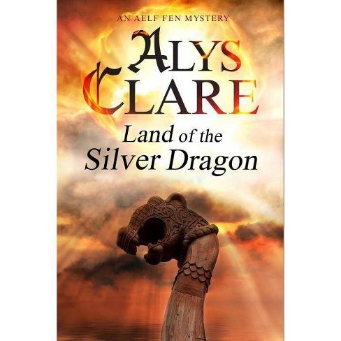 Land of the Silver Dragon - (Aelf Fen Mystery) by  Alys Clare (Hardcover) - image 1 of 1