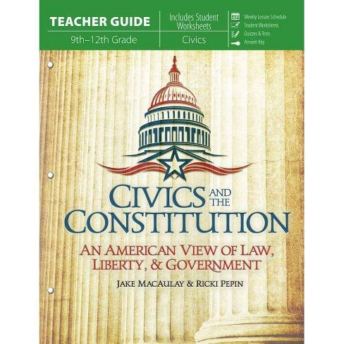 Civics and the Constitution (Teacher Guide) - by  Jake Macaulay & Ricki Pepin (Paperback) - image 1 of 1