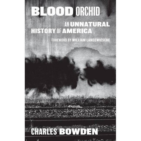 Blood Orchid - by  Charles Bowden (Paperback) - image 1 of 1