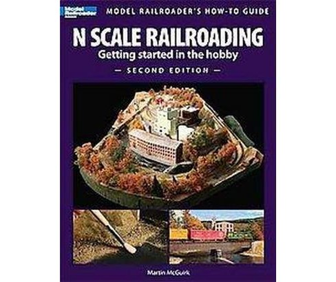 N Scale Railroading : Getting Started in the Hobby (Paperback) (Marty McGuirk) - image 1 of 1