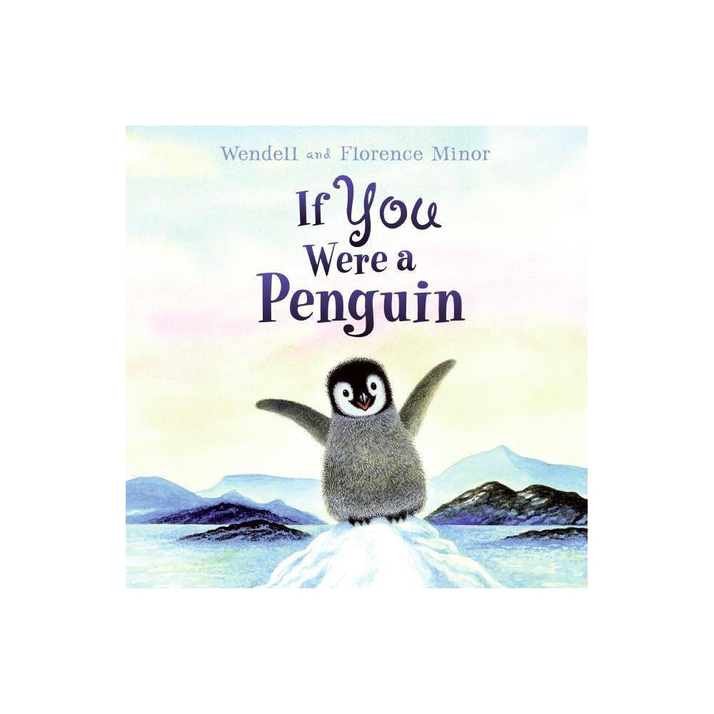 If You Were A Penguin By Florence Minor Hardcover