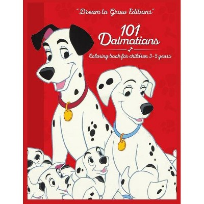 101 Dalmatians - by  Dream To Grow Editions (Paperback)