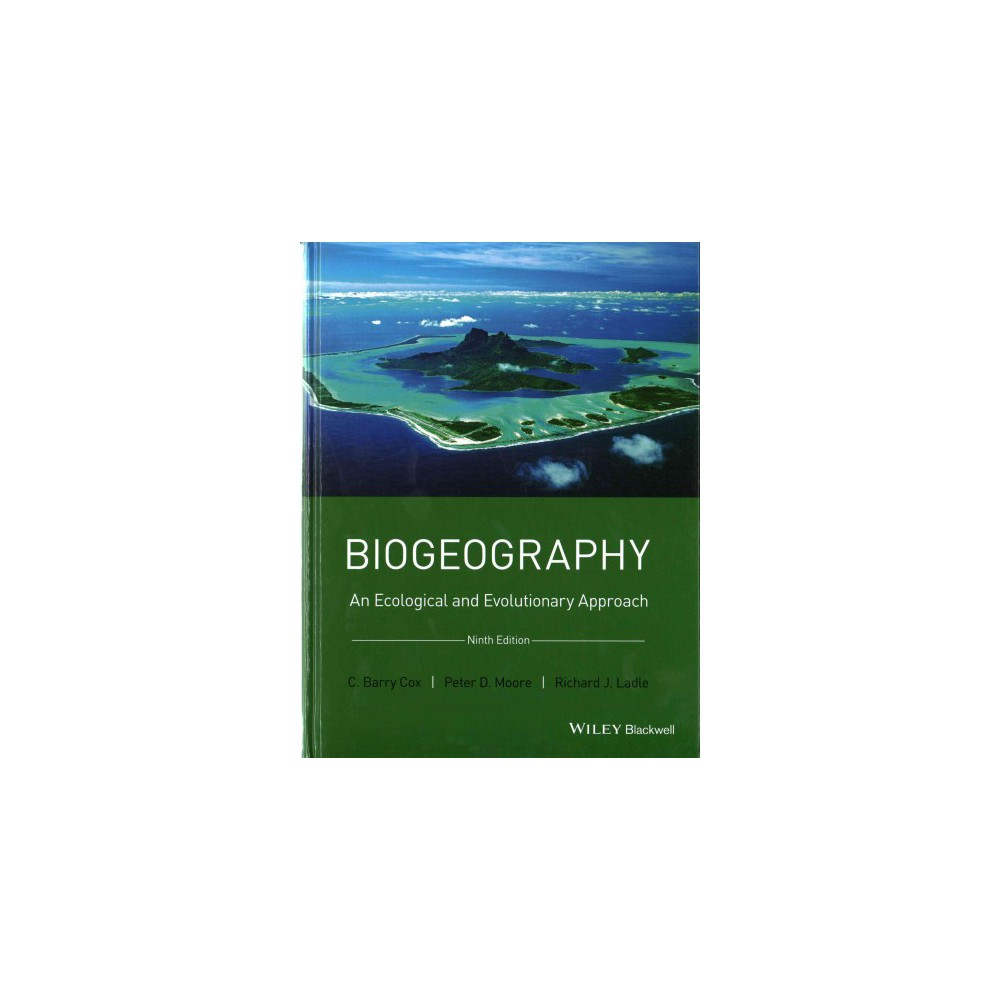 Biogeography : An Ecological and Evolutionary Approach (Hardcover) (C. Barry Cox)