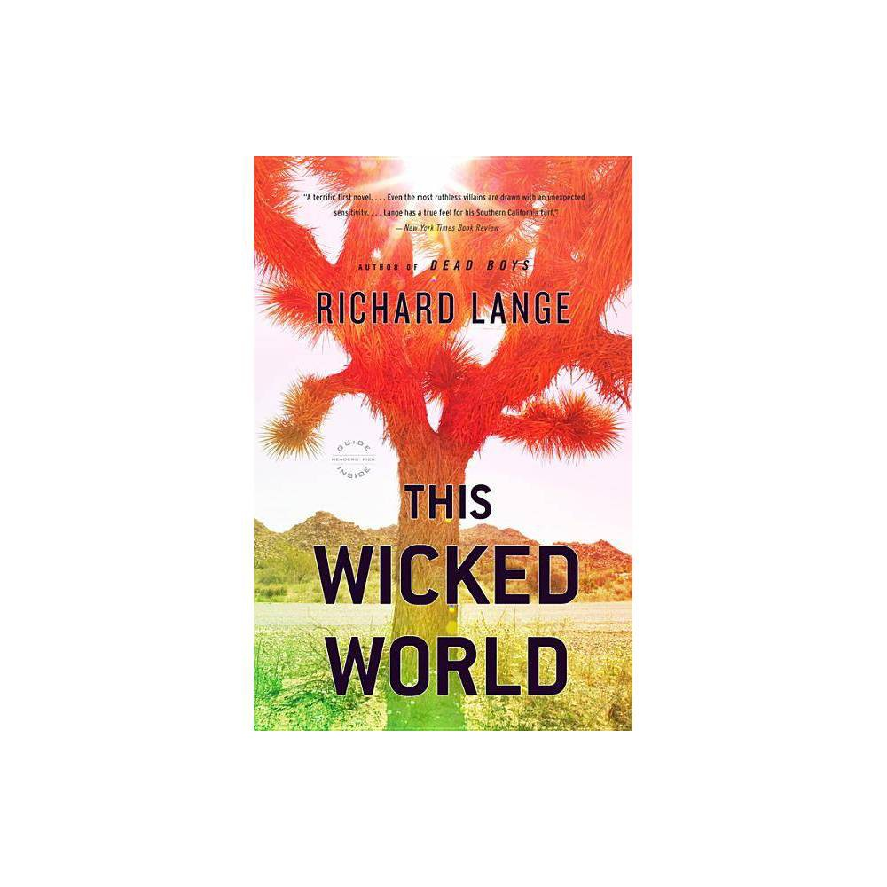 This Wicked World - by Richard Lange (Paperback)