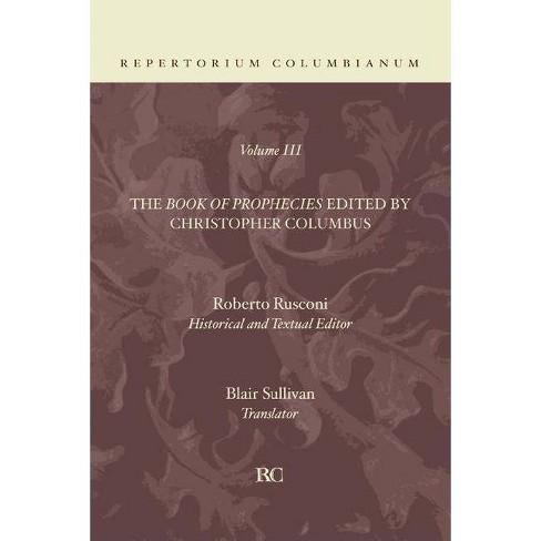 The Book of Prophecies V3 - (Repertorium Columbianum) by  Christopher Columbus & Roberto Rusconi - image 1 of 1