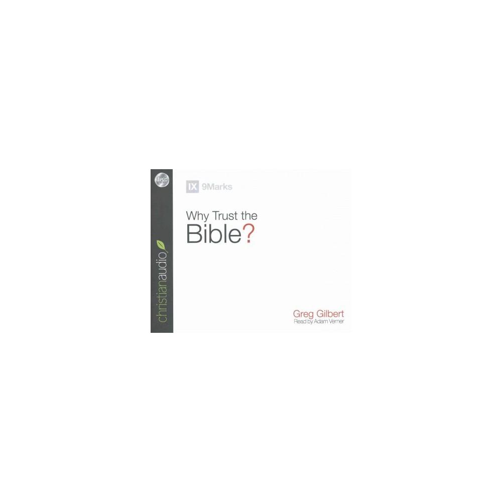 Why Trust the Bible? (Unabridged) (CD/Spoken Word) (Greg Gilbert)