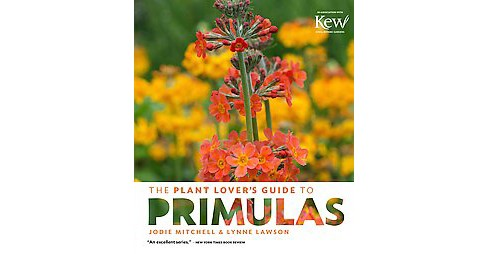 Plant Lover's Guide to Primulas (Hardcover) (Jodie Mitchell & Lynne Lawson) - image 1 of 1