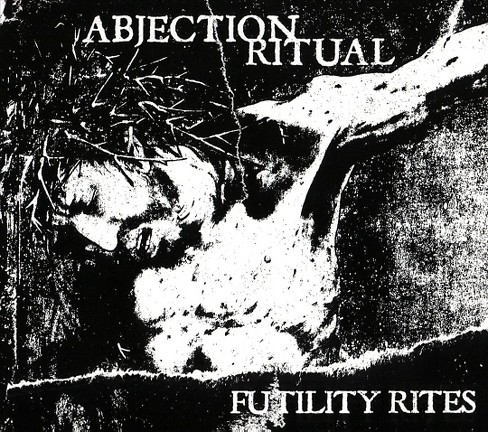 Abjection Ritual - Futility Rites (CD) - image 1 of 1
