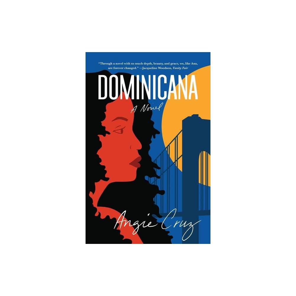 Dominicana By Angie Cruz Paperback