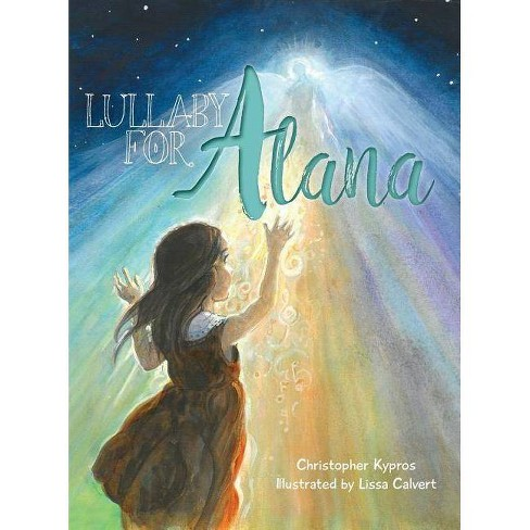 Lullaby for Alana - by  Christopher Kypros (Hardcover) - image 1 of 1