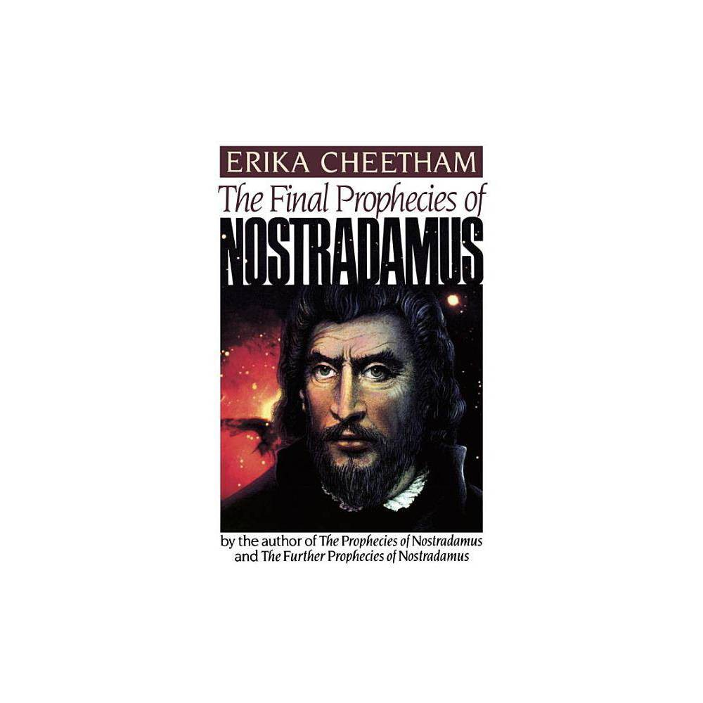 The Final Prophecies Of Nostradamus By Erika Cheetham Paperback