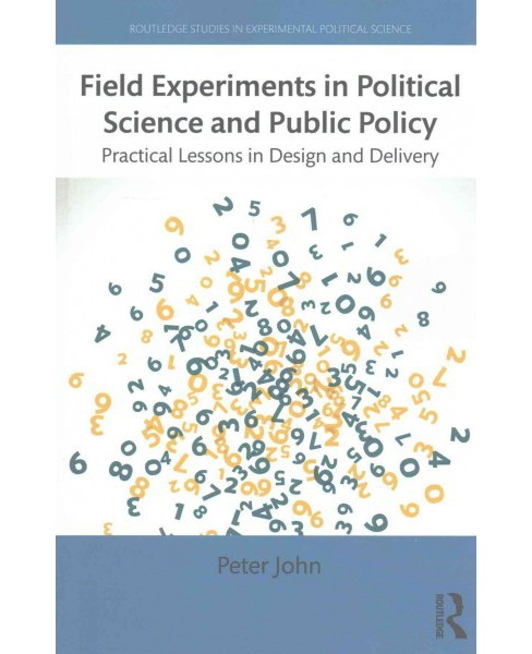 Field Experiments in Political Science and Public Policy : Practical Lessons in Design and Delivery - image 1 of 1