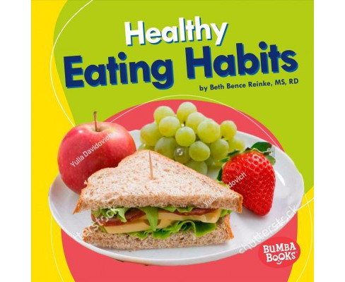 Healthy Eating Habits -  (Bumba Books: Nutrition Matters) by Beth Bence Reinke (Paperback) - image 1 of 1