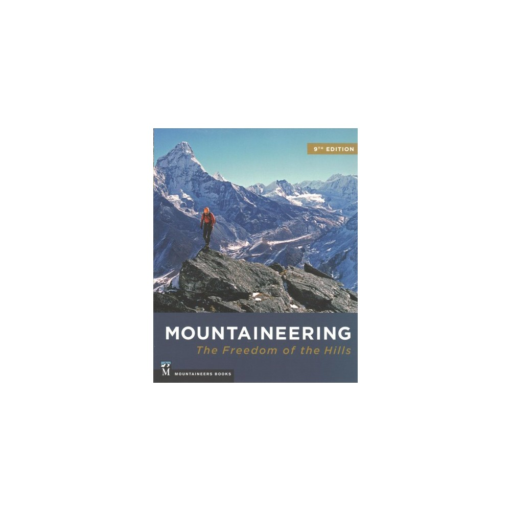 Mountaineering : Freedom of the Hills (Paperback)