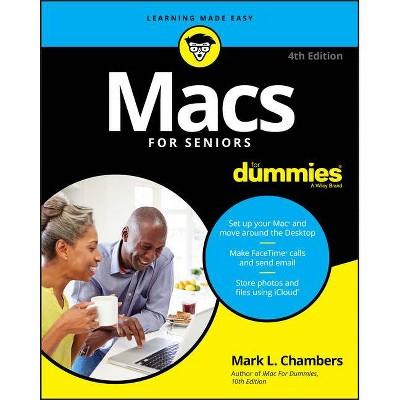 Macs for Seniors for Dummies - 4th Edition by  Mark L Chambers (Paperback)