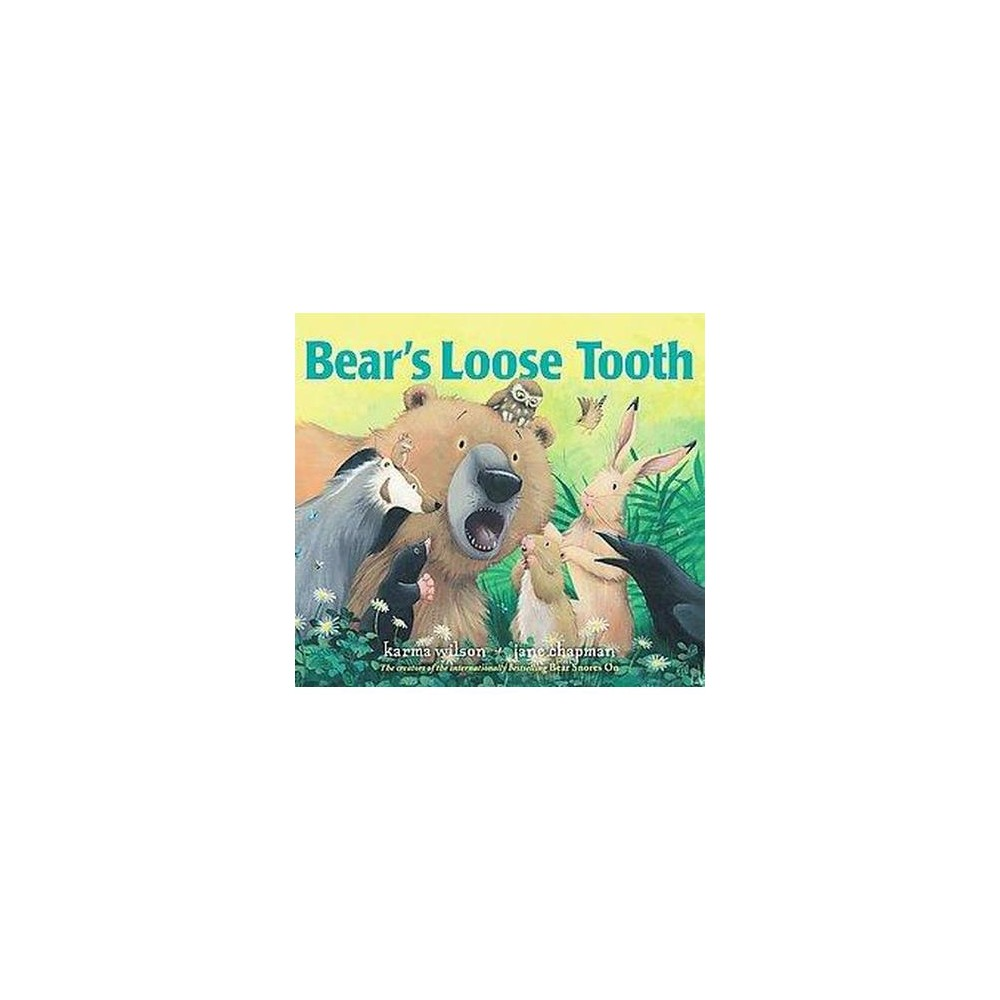 Bear's Loose Tooth (School And Library) (Karma Wilson)