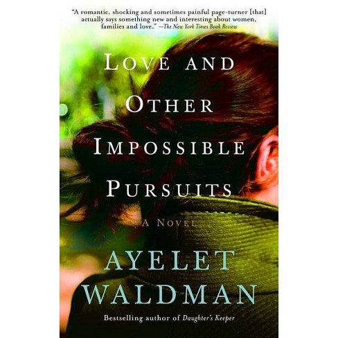 Love and Other Impossible Pursuits - by  Ayelet Waldman (Paperback) - image 1 of 1