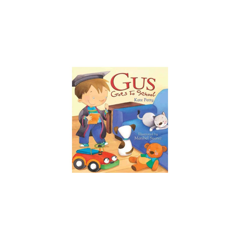 Gus Goes to School (Reprint) (Paperback) (Kate Petty)