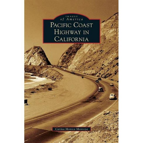 Pacific Coast Highway in California - by  Carina Monica Montoya (Hardcover) - image 1 of 1