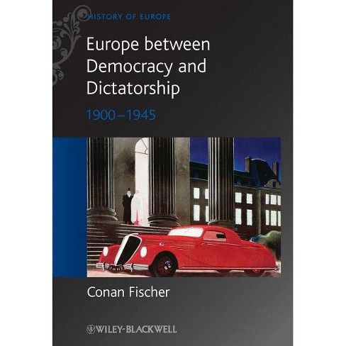 Europe Between Democracy and Dictatorship - (Blackwell History of Europe) by  Conan Fischer (Paperback) - image 1 of 1