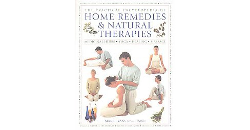 Practical Encyclopedia of Home Remedies & Natural Therapies : Medicinal Herbs, Yoga, Healing, Massage - image 1 of 1