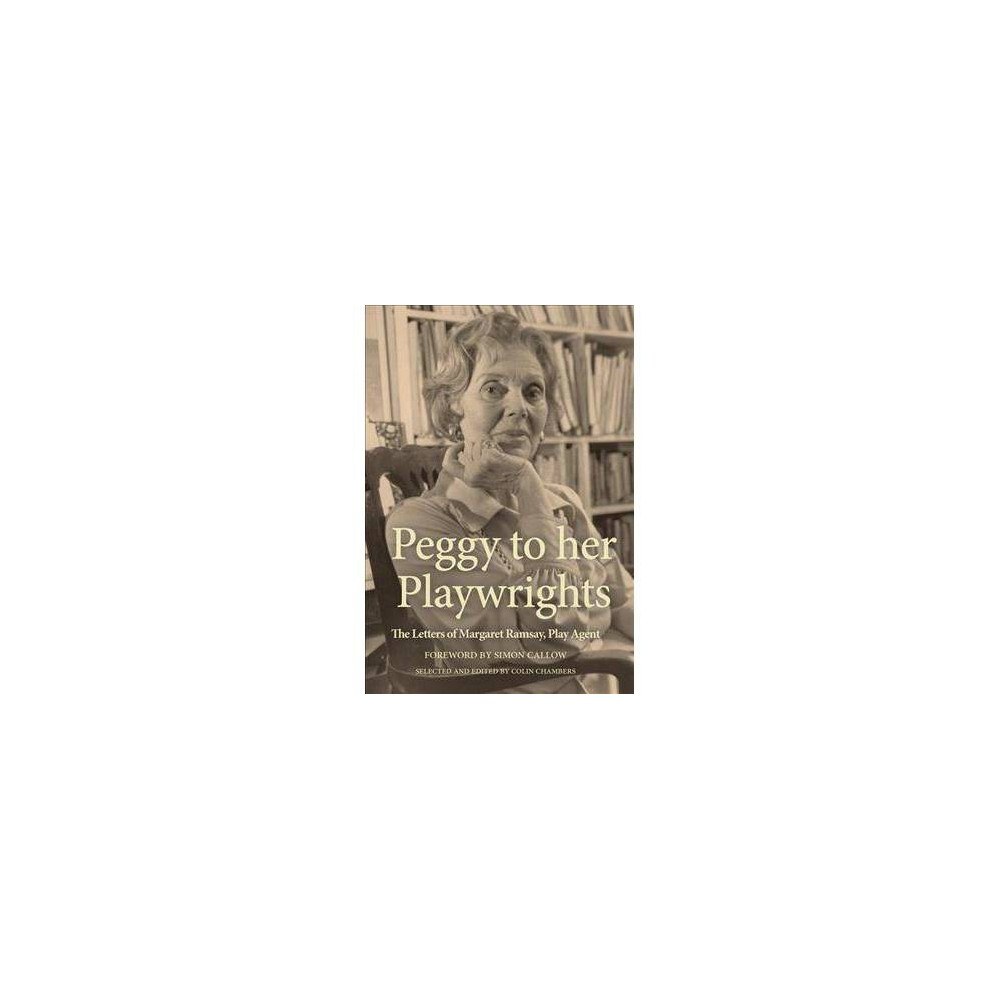 Peggy to Her Playwrights - by Colin Chambers (Paperback)