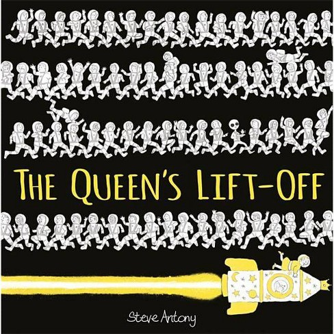 The Queen's Lift-Off - (Queen Collection) by  Steve Antony (Paperback) - image 1 of 1