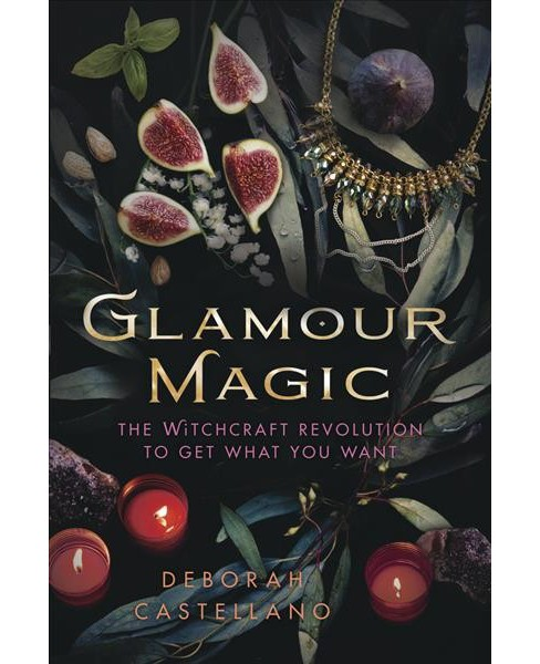 Glamour Magic : The Witchcraft Revolution to Get What You Want (Paperback) (Deborah Castellano) - image 1 of 1